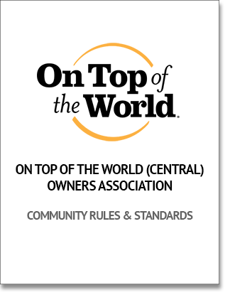 On Top of the World (Central) Owner's Association Community Rules & Standards